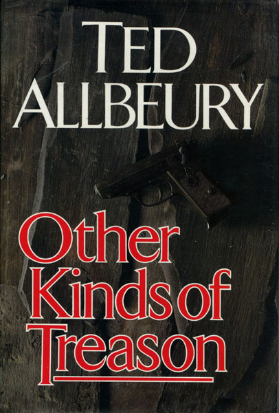 Other Kinds Of Treason.  by  Ted. Allbeury