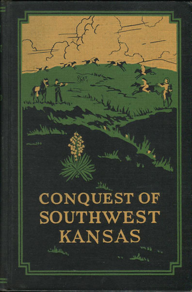 Conquest Of  Southwest Kansas: A History And Thrilling Stories Of Frontier Life In The State Of Kansas by  Leola Howard Blanchard