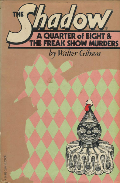 The Shadow: A Quarter Of Eight & The Freak Show Murders. by Walter B. Gibson
