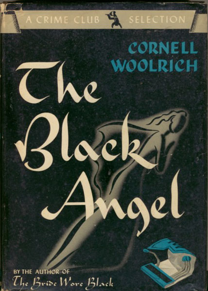 The Black Angel. by Cornell. Woolrich