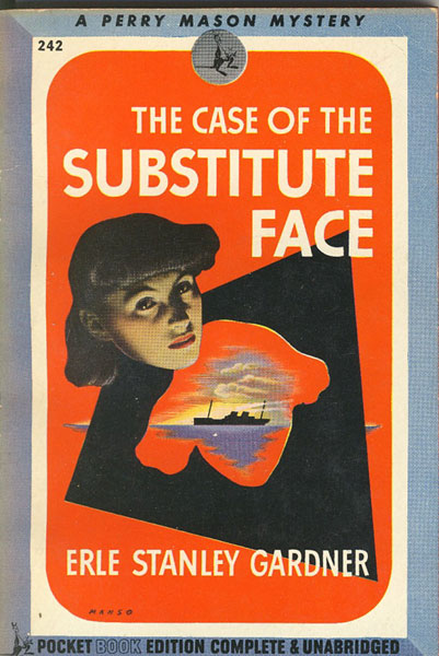 The Case Of The Substitute Face. by Erle Stanley. Gardner
