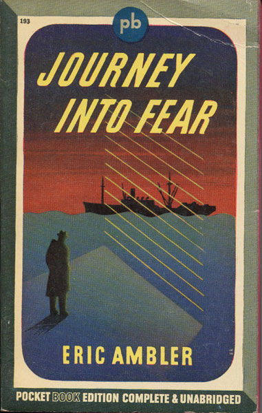 Journey Into Fear. by  Eric. Ambler