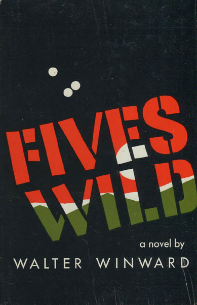 Fives Wild. by Walter. Winward