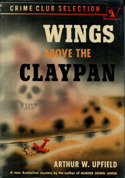 Wings Above The Claypan. by Arthur W. Upfield