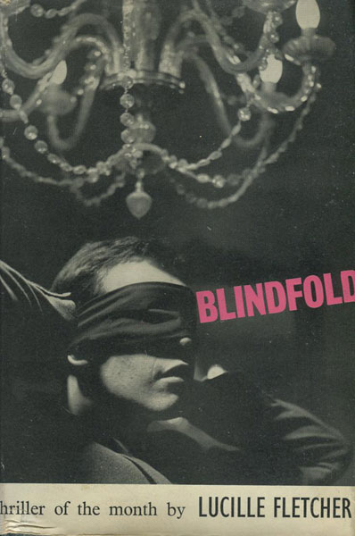 Blindfold. by Lucille. Fletcher
