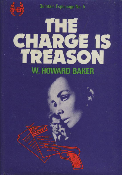 The Charge Is Treason. by  W. Howard. Baker