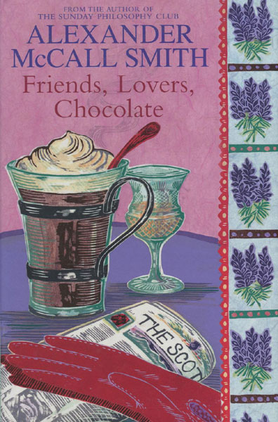 Friends, Lovers, Chocolate. by Alexander. Mccall Smith