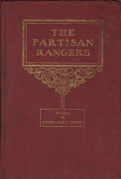 The Partisan Rangers Of The Confederate States Army  William J.  Davis [Edited By]