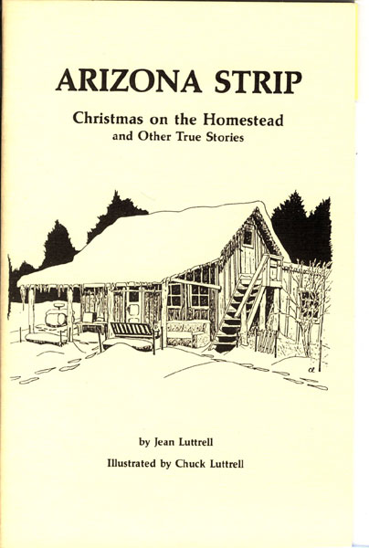 Arizona Strip: Christmas On The Homestead And Other True Stories by  Jean Luttrell