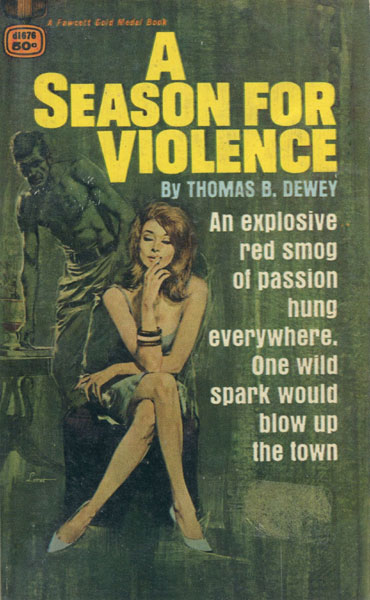 A Season For Violence. by Thomas B. Dewey