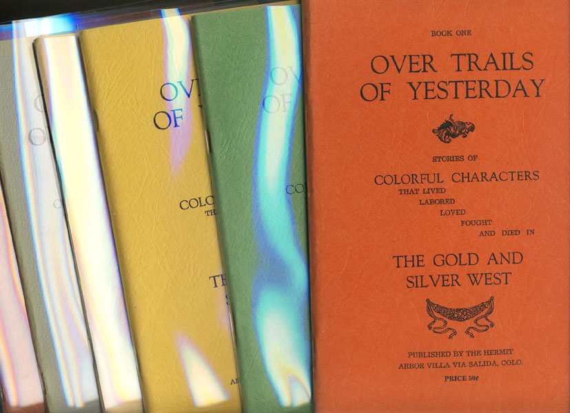 Over Trails Of Yesterday. Stories Of Colorful Characters That Lived, Labored,Loved, Fought, And Died In The Gold And Silver West. Nine Volumes1940-1951.  by  F. E. Gimlett