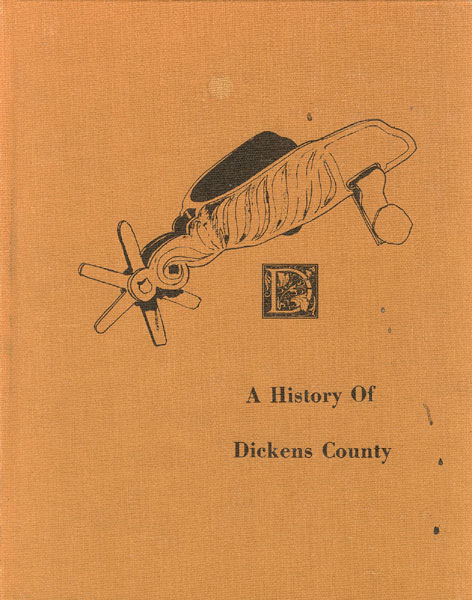 A History Of Dickens County. Ranches And Rolling Plains. by  Fred. Arrington