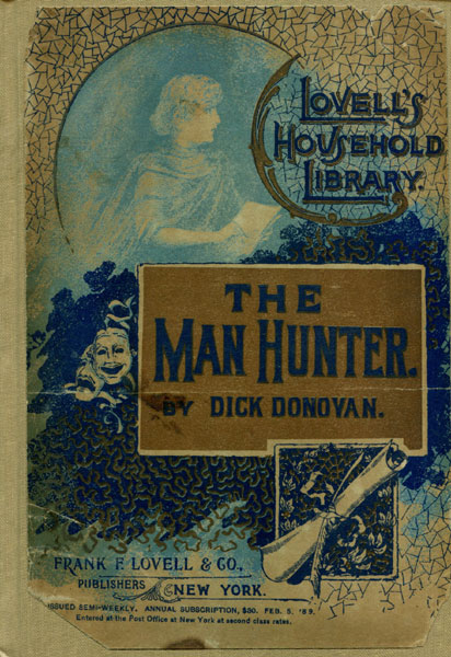 The Man Hunter. Stories From The Note-Book Of A Detective. by Dick. Donovan