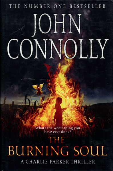 The Burning Soul. by  John. Connolly