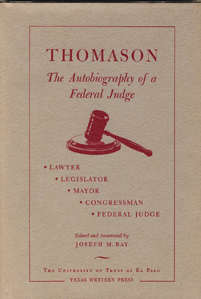 Thomason: The Autobiography Of A Federal Judge  Joseph M.  Ray [Edited And Annotated By]