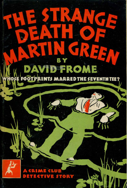 The Strange Death Of Martin Green. by  David. Frome