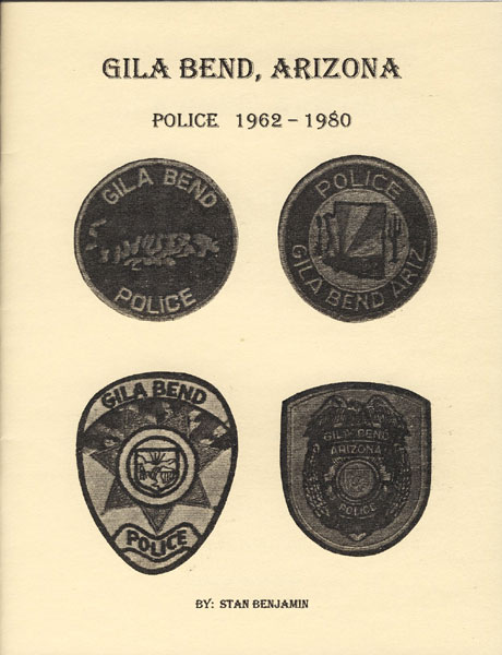 Gila Bend, Arizona: Police 1962 - 1980. by  Stan. Benjamin