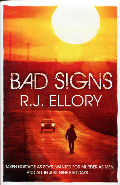 Bad Signs. by  R.J. Ellory