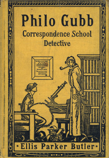 Philo Gubb, Correspondence-School Detective. With Illustrations. by Ellis Parker. Butler