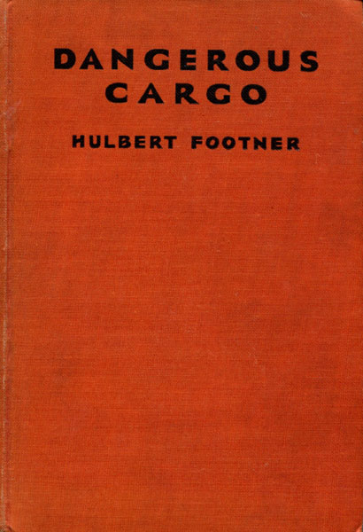 Dangerous Cargo. by  Hulbert. Footner