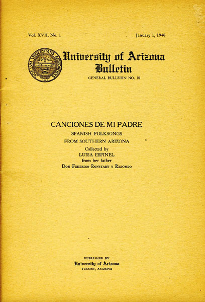 Canciones De Mi Padre. Spanish Folksongs From Southern Arizona.  by  Luisa [Collected By From Her Father Espinel