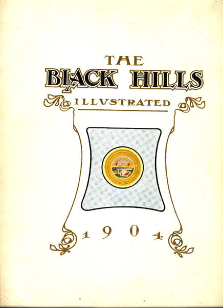The Black Hills Illustrated. A Terse Description Of Conditions Past And Present Of America's Greatest Mineral Belt, Its Agriculture And Cattle Resources, Principal Cities, Financial, Commercial, Educational And Religious Institutions, Railways, Scenery And Health And Pleasure Resorts.  George P. Baldwin [Edited And Published By]
