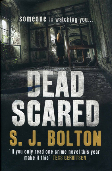 Dead Scared.  by S.J. Bolton