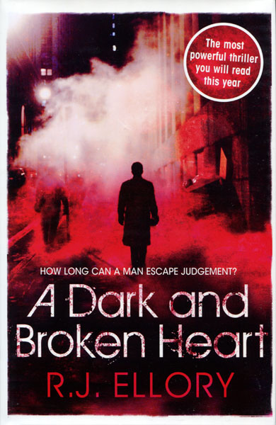 A Dark And Broken Heart. by  R. J. Ellory