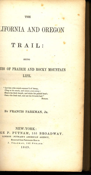 The California And Oregon Trail: Being Sketches Of Prairie And Rocky Mountain Life. by  Jr., Francis. Parkman