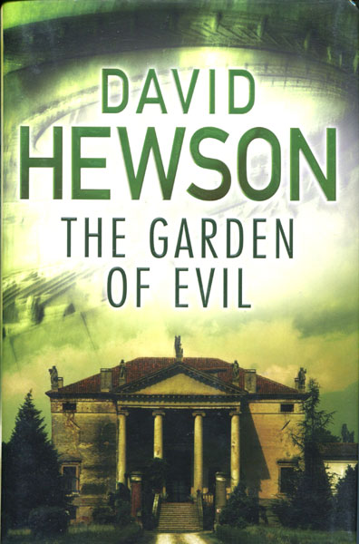 The Garden Of Evil. by David. Hewson