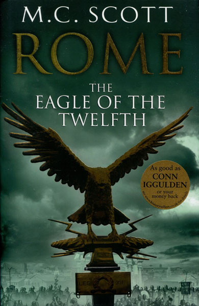 Rome: The Eagle Of The Twelfth. by  M. C. Scott