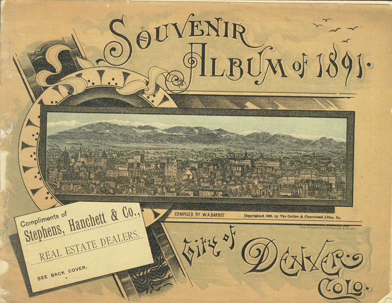 Souvenir Album Of 1891, City Of Denver Colo  W. A.  Barbot [Compiled By]