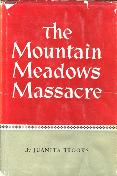 The Mountain Meadows Massacre. by  Juanita. Brooks