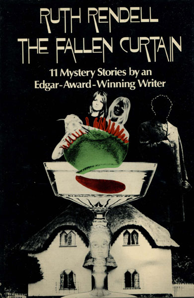 The Fallen Curtain. Eleven Mystery Stories By An Edgar-Award Winning Writer. by Ruth. Rendell