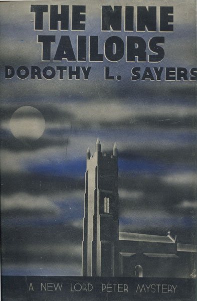 The Nine Tailors. Changes Rung On An Old Theme In Two Short Touches And Two Full Peals by Dorothy L. Sayers