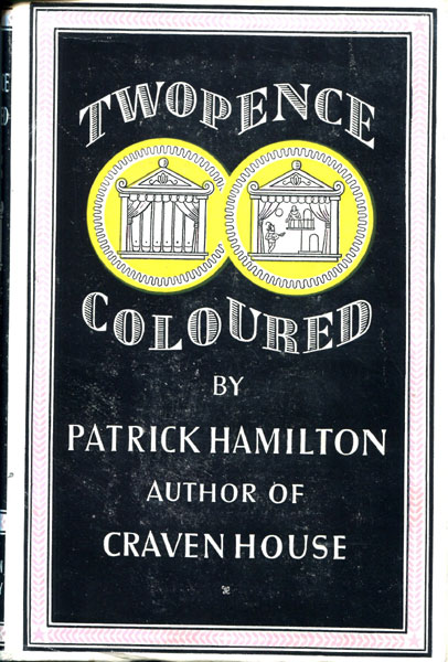 Twopence Coloured by Patrick Hamilton