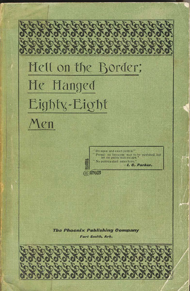 Hell On The Border; He Hanged Eighty-Eight Men.  by S. W. Harman