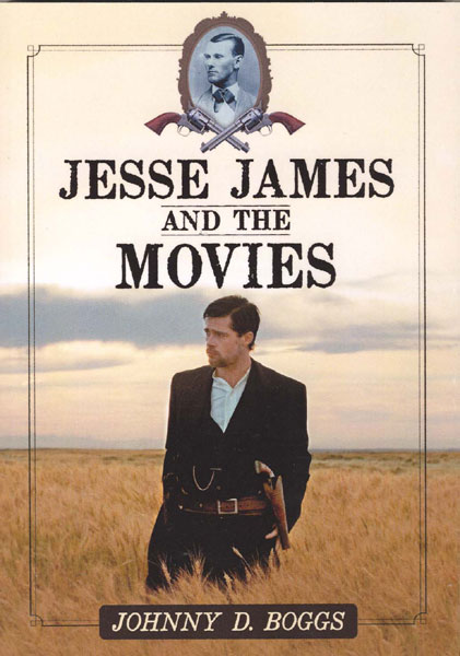 Jesse James And The Movies.  by  Johnny D. Boggs