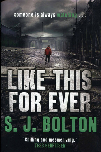 Like This For Ever by S.J. Bolton