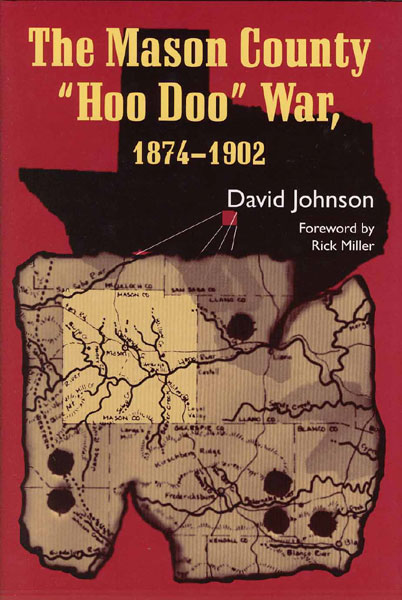 "The Mason County ""Hoo Doo"" War, 1874 - 1902.  by David. Johnson"