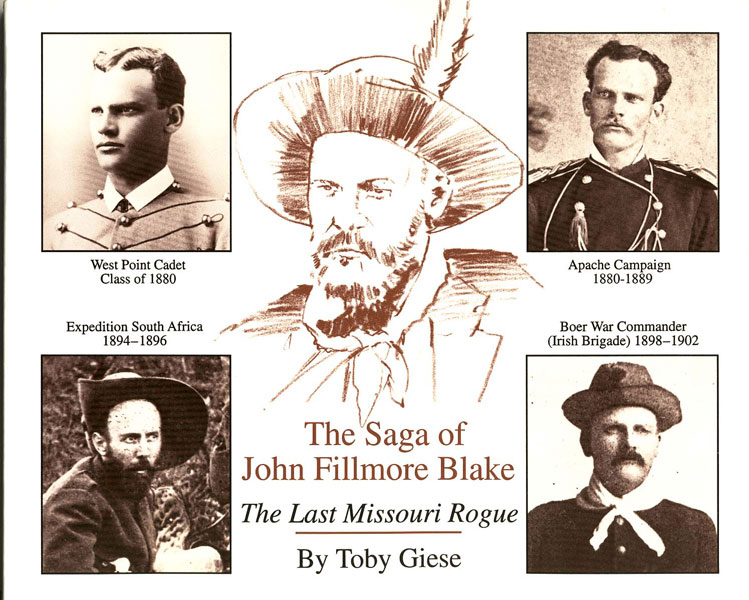 The Saga Of John Fillmore Blake. The Last Missouri Rogue. by  Toby. Giese