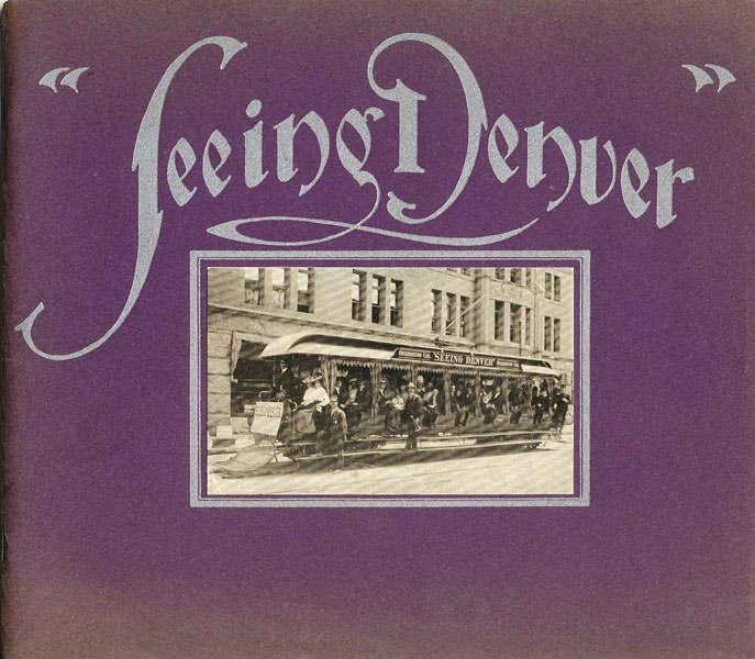 """Seeing Denver"" by The American Sight-Seeing Car And Coach Company"