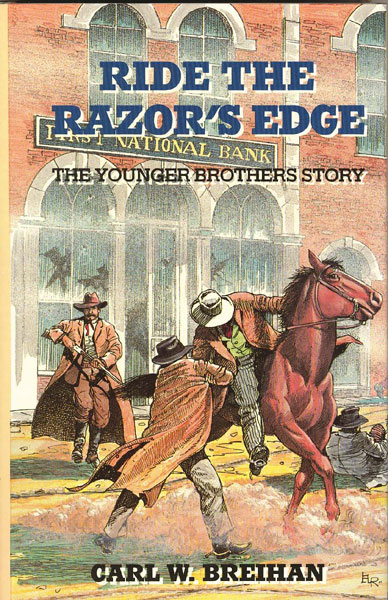 Ride The Razor's Edge. The Younger Brothers Story by Carl W. Breihan
