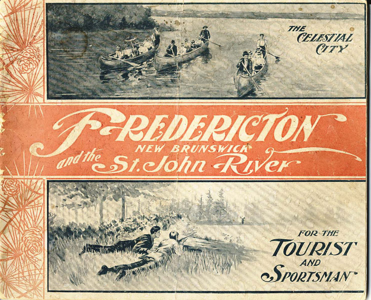 The Celestial City. Fredericton New Brunswick And The St. John River For The Tourist And Sportsman by  Frank H. Risteen