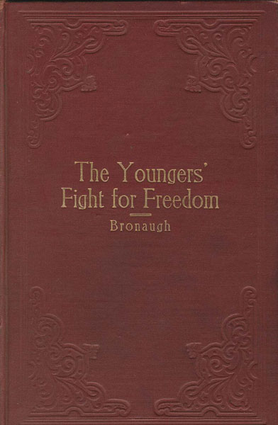 The Youngers' Fight For Freedom. A Southern Soldier's Twenty Years' Campaign To Open Northern Prison Doors --- With Anecdotes Of War Days by  W. C. Bronaugh
