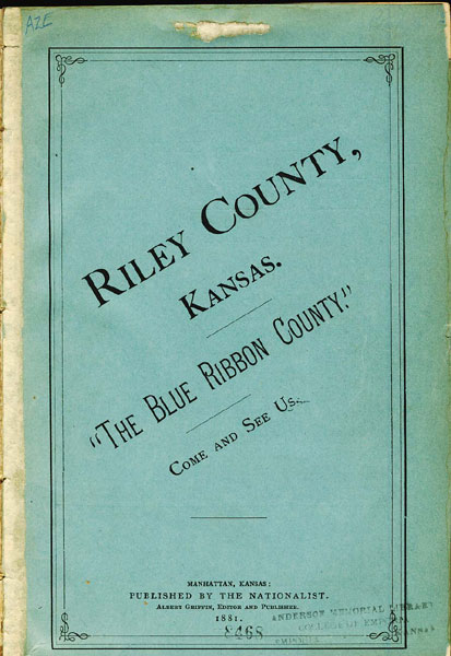 "An Illustrated Sketch Book Of Riley County, Kansas. ""The Blue Ribbon County"""