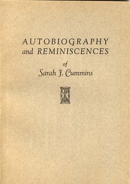 Autobiography And Reminiscences Of Sarah J. Cummins by Sarah J. Cummins