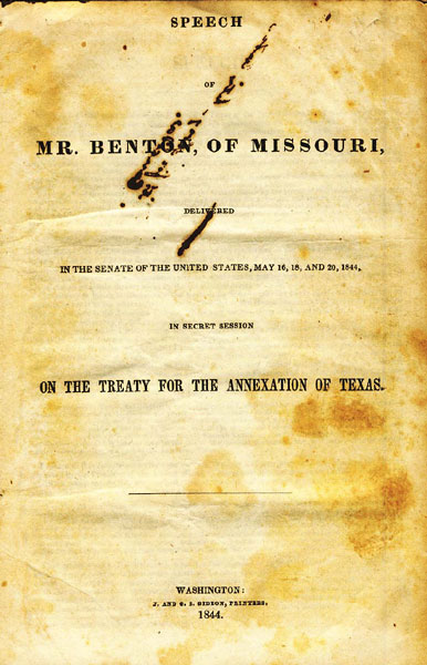 Speech Of Mr. Benton, Of Missouri, Delivered In The Senate Of The United States, May 16, 18, And 20, 1844, In Secret Session On The Treaty For The Annexation Of Texas. by Thomas Hart Benton