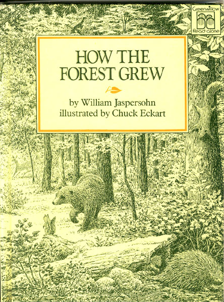 How The Forest Grew by  William Jaspersohn