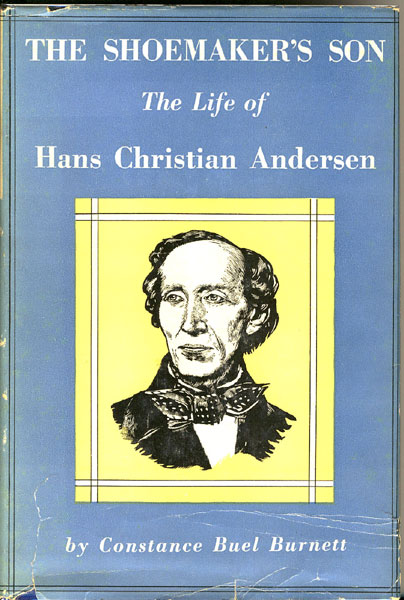 The Shoemaker's Son. The Life Of Hans Christian Andersen  by  Constance Buel Burnett